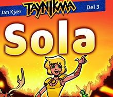 Taynikma 3 – Sola