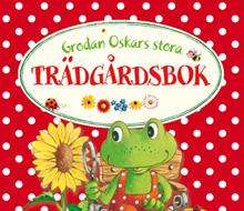 Grodan Oskars Stora Trädgårdsbok