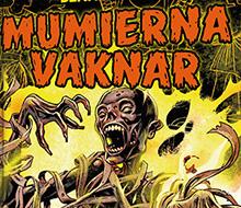 Mumierna vaknar, del 1 – De döda får liv